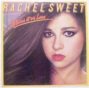 Rachel Sweet Blame it on Love